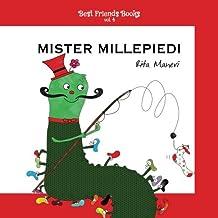 Mister Millepiedi: Libri illustrati per bambini in italiano (Best Friends Books) (Volume 4) (Italian Edition)