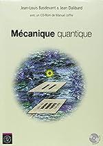 Mécanique quantique (accompagne logiciel téléchargeable développé par manuel Joffre) de Jean Dalibard