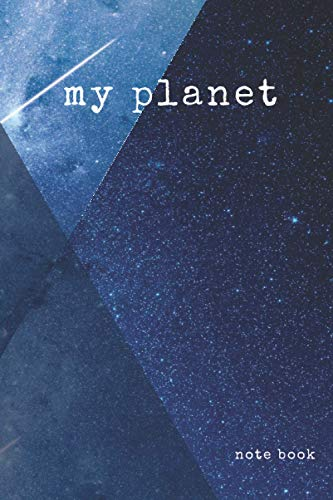 my planet: lined note book / journal gift , 100 pages , 6*9 soft cover , matte finish