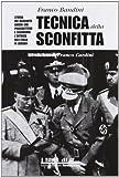Tecnica della sconfitta. Storia dei quaranta giorni che precedettero e seguirono l'entrata dell'Italia in guerra (I libri di IF)