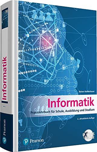 Informatik: Praxislehrbuch für Schule, Ausbildung und Studium (Pearson Studium - Informatik Schule)