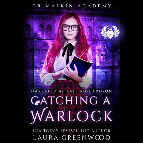 Catching A Warlock Laura Greenwood Grimalkin Academy Catacombs