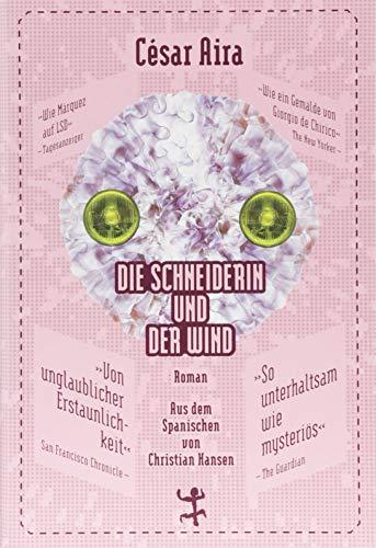 Die Schneiderin und der Wind (Bibliothek César Aira)