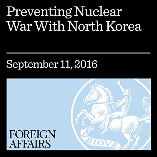 Preventing Nuclear War With North Korea cover art