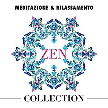 Zen Collection: Musica Rilassante, Destinazione Meditazione e Rilassamento