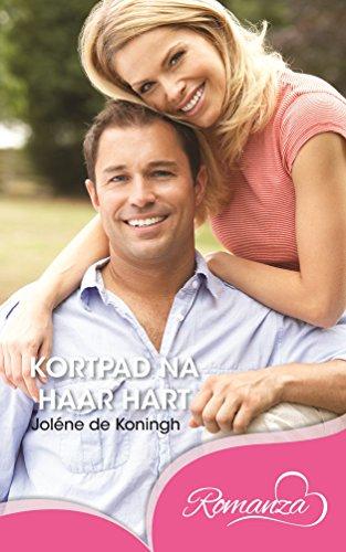 Kortpad na haar hart (Afrikaans Edition)