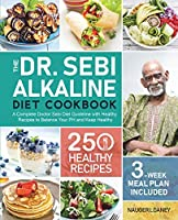 The Dr. Sebi Alkaline Diet Cookbook