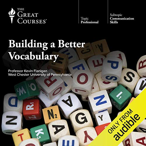 Building a Better Vocabulary                   Written by:                                                                                                                                 Kevin Flanigan,                                                                                        The Great Courses                               Narrated by:                                                                                                                                 Kevin Flanigan                      Length: 18 hrs and 48 mins     26 ratings     Overall 4.8
