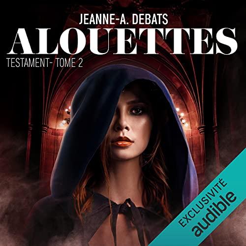 Alouettes: Testament 2
