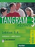 Tangram Aktuell 3. Lektion 1-4. Kursbuch Y Arbeitsbuch (+ CD): Kurs- und Arbeitsbuch 3 - Lektion 1-4 mit CD zum Arbeitsbuch: Vol. 3