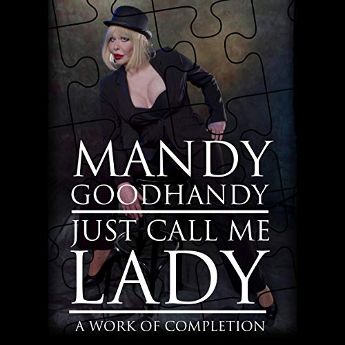 Just Call Me Lady: A Work of Completion cover art