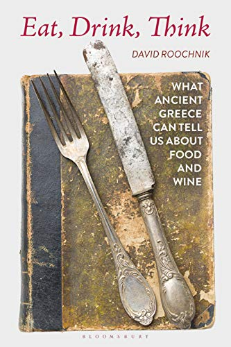 Eat, Drink, Think: What Ancient Greece Can Tell Us about Food and Wine
