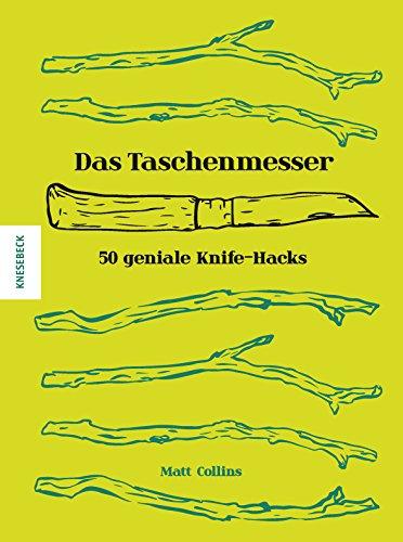 Das Taschenmesser: 50 geniale Knife-Hacks