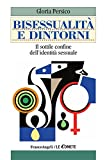 Bisessualità e dintorni. Il sottile confine dell'identità sessuale (Le comete Vol. 150)