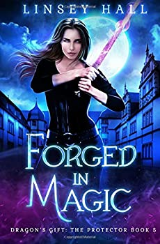Forged in Magic - Book #5 of the Dragon's Gift: The Protector