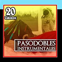 20 Cl?sicos Pasodobles Instrumentales by Banda Musical Taurina Amigos del Pasodoble