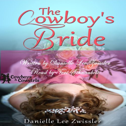 The Cowboy's Bride (Cowboys and Cowgirls) audiobook cover art