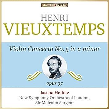 Masterpieces Presents Henry Vieuxtemps: Violin Concerto No. 5 in A Minor, Op. 37