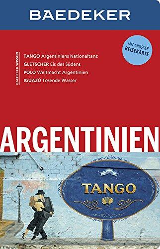 Baedeker Reiseführer Argentinien: mit GROSSER REISEKARTE