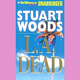 L. A. Dead     A Stone Barrington Novel              By:                                                                                                                                 Stuart Woods                               Narrated by:                                                                                                                                 Robert Lawrence                      Length: 8 hrs and 27 mins     345 ratings     Overall 3.7
