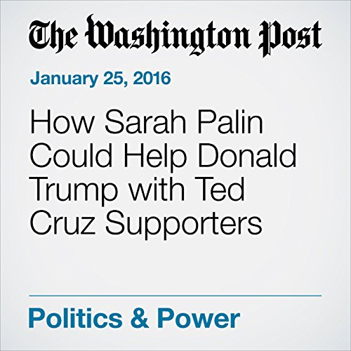 How Sarah Palin Could Help Donald Trump with Ted Cruz Supporters cover art