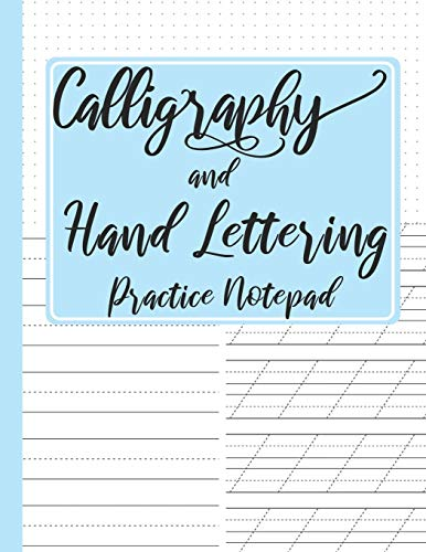 Calligraphy and Hand Lettering Practice Notepad: Modern Calligraphy Slant Angle Lined Guide, Alphabet Practice & Dot Grid Paper Practice Sheets for Beginners (Slanted Calligraphy Paper)