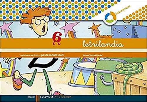 Letrilandia Lectoescritura cuaderno 6 de escritura (Pauta Montessori) (A tu medida (entorno lógica matemática))