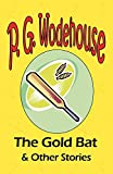 The Gold Bat & Other Stories - From the Manor Wodehouse Collection, a selection from the early works...