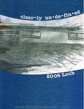 Loch 2006 Clear.ly un.de.fin.ed (Shorecrest High School (Shoreline WA))