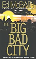 The Big Bad City (87th Precinct Mysteries (Hardcover))