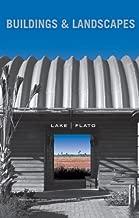Lake/Flato: Buildings & Landscapes