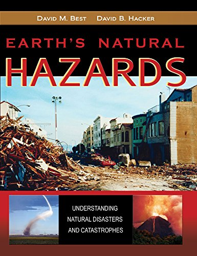 Earth's Natural Hazards: Understanding Natural Disasters and Catastrophes