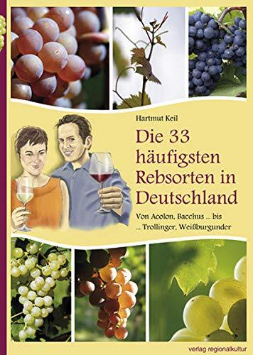 Die 33 häufigsten Rebsorten in Deutschland: Von Acolon, Bacchus ... bis ... Trollinger, Weißburgunder