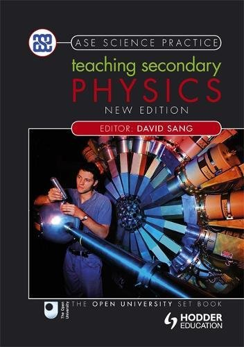 Teaching Secondary Physics 2nd Edition (ASE Science Practice)