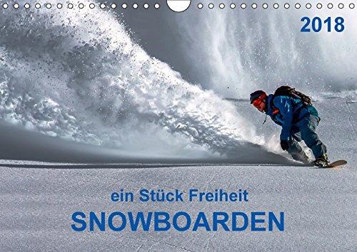 Snowboarden - ein Stück Freiheit (Wandkalender 2018 DIN A4 quer): Snowboarden - das schönste Hobby der Welt und seit 1998 auch olympische Disziplin. ... Sport) [Kalender] [Apr 01, 2017] Roder, Peter