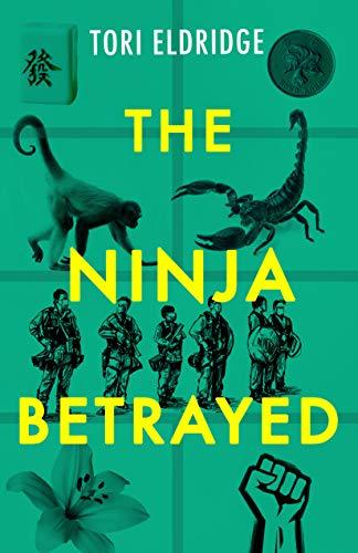 The Ninja Betrayed (Lily Wong Book 3) by [Tori Eldridge]