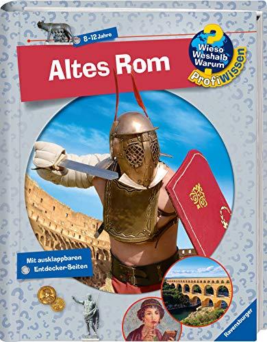 Altes Rom (Wieso? Weshalb? Warum? ProfiWissen, Band 9)