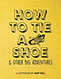 How to Tie a Shoe: & Other Big Adventures (Penny Candy Handbooks)