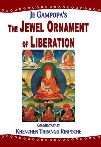 The Jewel Ornament of Liberation: The Wish-fulfilling Gem of the Noble Teachings by Je Gampopa (2014-01-01)