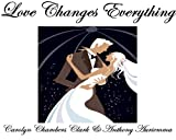 LOVE CHANGES EVERYTHING (English Edition)