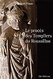 Le Proces des Templiers du Roussillon