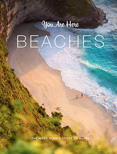 You Are Here: Beaches: The Most Scenic Spots on Earth
