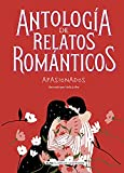 Antología de relatos románticos apasionados (Clásicos ilustrados)