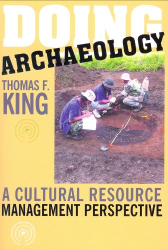 Doing Archaeology: A Cultural Resource Management Perspective