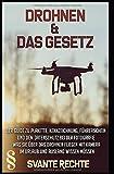 Drohnen und das Gesetz: Der Guide zu Plakette, Kennzeichnung, Führerschein und dem Datenschutz bei...