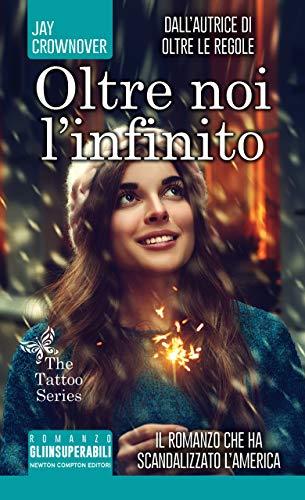 Oltre noi l'infinito (The Tattoo Series Vol. 2)