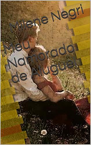 Meu Namorado de Aluguel (Portuguese Edition)