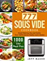 777 Sous Vide Cookbook : Mouth-Watering, Easy and Healthy Sous Vide Recipes for Healthy Cook's Kitchen with 1000-Day Meal Plan