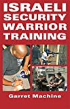 Israeli Security Warrior Training