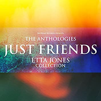 The Anthologies: Just Friends (Etta Jones Collection)